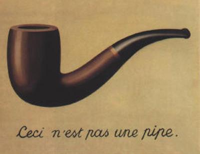 """La traición de las imágenes (Esto no es una pipa). Pintura de René Magritte (1928-1929). LACMA. Los Ángeles. USA. """"Vemos en su famosa serie de cuadros La traición de las imágenes, la obra Eso no es una pipa, pues si eso no es una pipa, ¿qué es? Una respuesta obvia sería decir que se trata de la pintura de una pipa, pero no es en absoluto una pipa sino solamente una manera de representarla. Lo mismo podemos decir respecto de la palabra pipa. Esta palabra tampoco es una pipa, es únicamente un término que tiene la capacidad de significar la presencia (o la ausencia) de una pipa. La pintura de René Magritte plantea varias preguntas sobre la capacidad de las imágenes y del lenguaje de representar o tergiversar el mundo mismo. Gracias a esta pintura, nos damos cuenta de que la verdad y la falsedad son conceptos más extraños de lo que podríamos pensar"""". Hall, Sean (2007). Esto significa esto, esto significa aquello. Barcelona: Ed. Blume. (Pag. 56). (La traducción es nuestra.)Nota legal: esta imagen se reproduce acogiéndose al derecho de cita o reseña (art. 32 LPI) y está excluida de la licencia por defecto de estos materiales."""